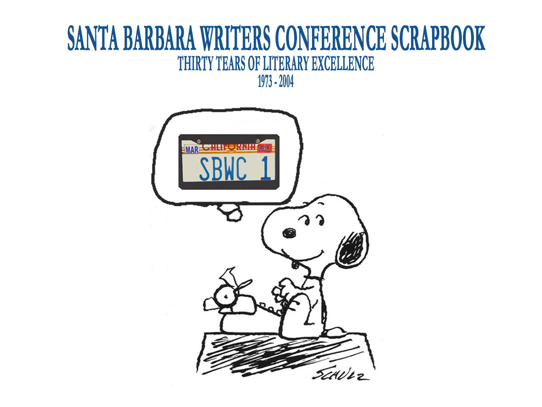 Santa Barbara Writers Conference Scrapbook: Thirty Years of